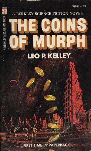 Kelley, Leo P. - The Coins of Murph