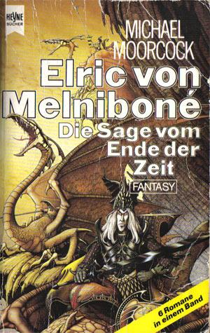 Moorcock, Michael - Elric von Melnibone Die Sage vom Ende der Zeit