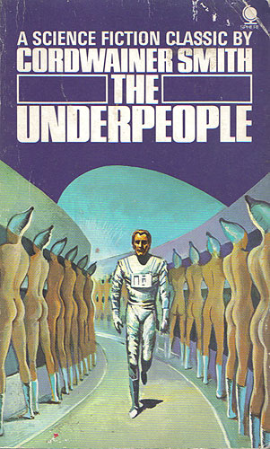 Smith, Cordwainer - The Underpeople
