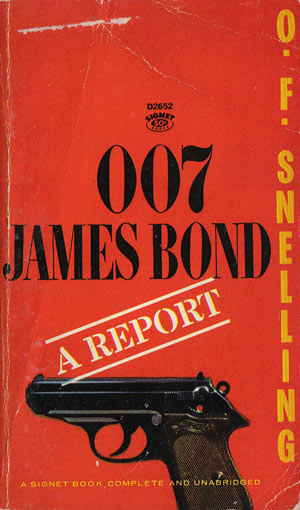 Snelling, O.F. - 007 James Bond: A Report
