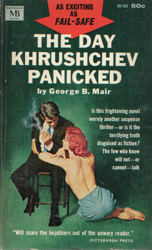 Mair, George B. - The Day Khrushchev Panicked