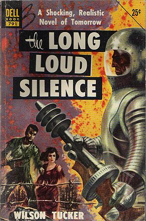 Tucker, Wilson - The Long Loud Silence